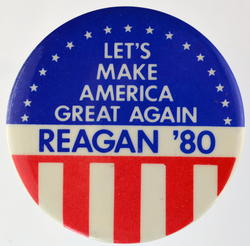 "A ""Let's Make America Great Again"" pin button from                                 Ronald Reagan                                's 1980 presidential campaign"