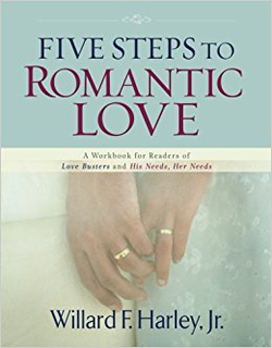 Five Steps to Romantic Love A Workbook for Readers of Love Busters and His Needs, Her Needs cover