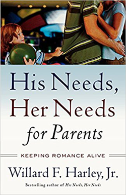 His Needs, Her Needs for Parents Keeping Romance Alive cover