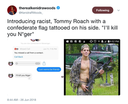 Twitter post by Kenidra Woods where she reveals a direct message where                               Tommy Roach                              threatened to kill her friend, and called them a racial slur.
