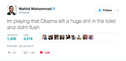 Wahlid's legendary tweet about president                               Barack Obama                              leaving poop on the toilet for                               Donald Trump                              to find.                                                                  [11]
