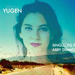 Single Cell Ft. Abby Diamond - Yugen