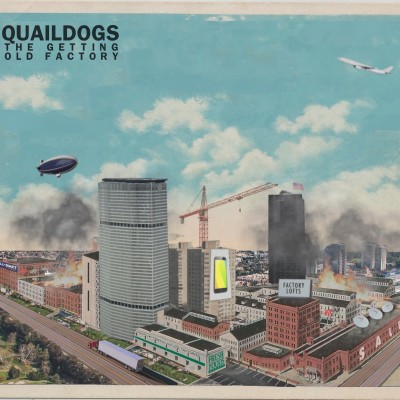 Quaildogs - The Getting Old Factory