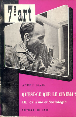 Film theorist                                 André Bazin                                (author of                                 Qu'est-ce que le cinéma?                                ) based many of his theories around the film and has been called the most influential person to enhance its reputation.