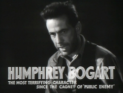 Humphrey Bogart                                in                                                   The Petrified Forest                                                 (1936)