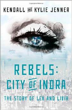 The cover of Kendall and Kylie Jenner's book Rebels: City of Indra