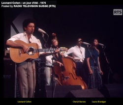 Leonard Cohen 1976, with Laura Branigan and Cheryl Barnes. Montreux Jazz festival opening