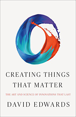 Creating Things That Matter: The Art and Science of Innovations That Last (book cover)