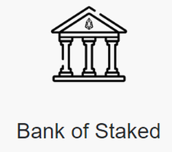 Bank of Staked wiki, Bank of Staked history, Bank of Staked news