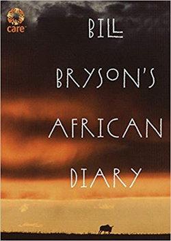 Bill Bryson's African Diary wiki, Bill Bryson's African Diary history, Bill Bryson's African Diary news