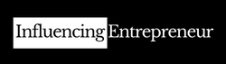 Influencing Entrepreneur (Magazine) wiki, Influencing Entrepreneur (Magazine) review, Influencing Entrepreneur (Magazine) history, Influencing Entrepreneur (Magazine) news